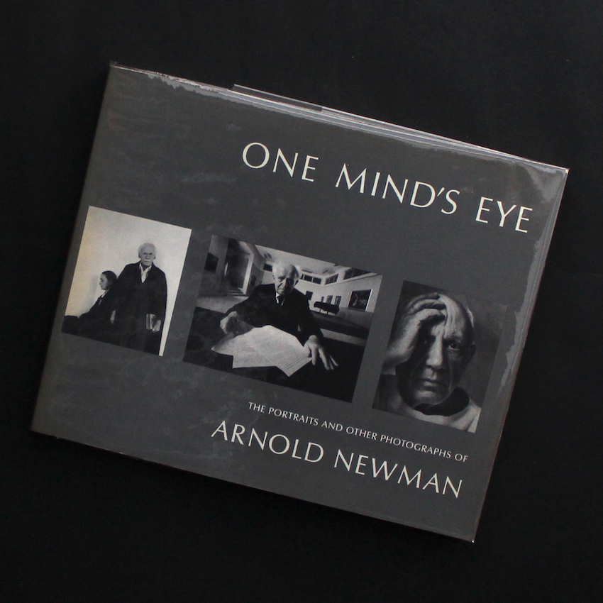 Arnold Newman / One Mind's Eye  -The Portraits and Other Photographs of Arnold Newman
