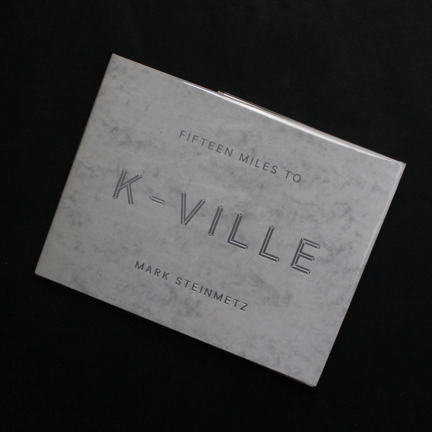 Mark Steinmetz / Fifteen Miles to K-Ville
