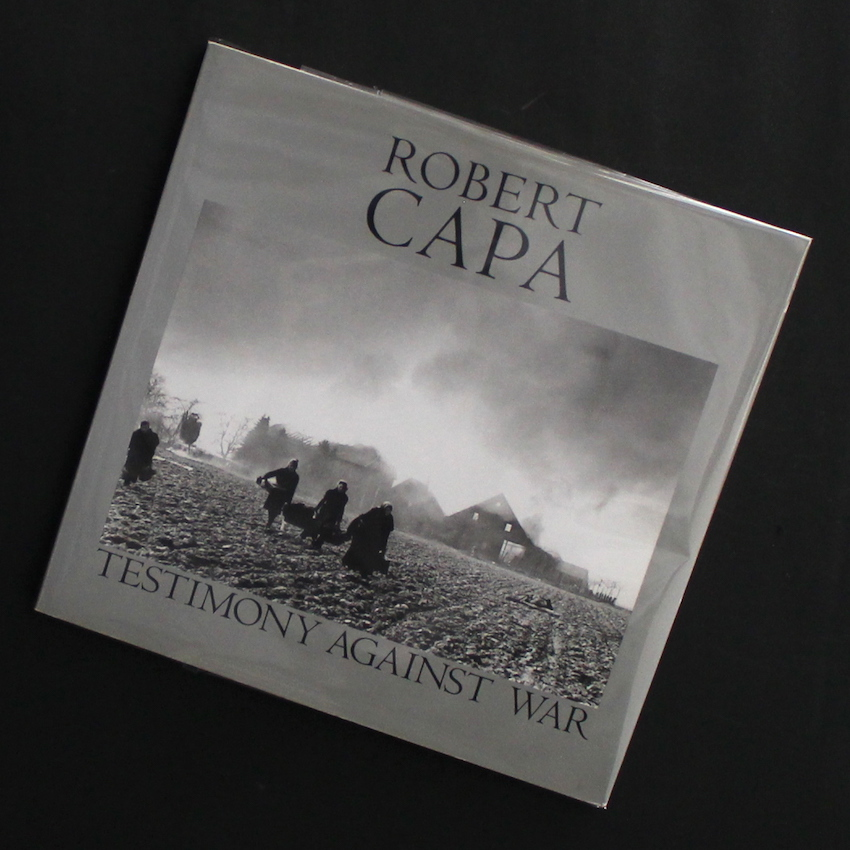 Robert Capa / Testimony Against War